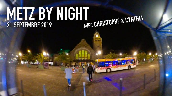 Vidéo : Metz by Night
